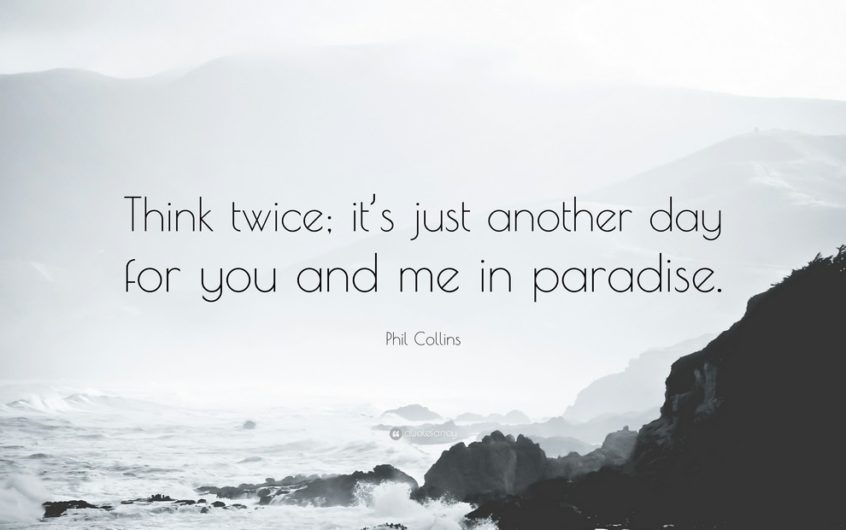 Phil Collins (Another day in paradise )